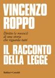 Il racconto della legge. Diritto (e rovesci) di una storia che riguarda tutti Ebook di  Vincenzo Roppo