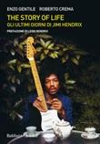 The story of life. Gli ultimi giorni di Jimi Hendrix Ebook di  Enzo Gentile, Roberto Crema