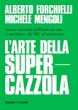 L' arte della supercazzola. Lessico essenziale dell'Italia che non ci meritiamo, dal 1861 al coronavirus Ebook di  Alberto Forchielli, Michele Mengoli