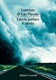 Lascia parlare il vento Ebook di  Lorenzo Las Plassas