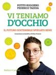 Vi teniamo d'occhio. Il futuro sostenibile spiegato bene Ebook di  Potito Ruggiero, Federico Taddia