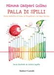 Palla di Spilli. Storia fantastica di Huan, la StregaVirus e del Mago Vaccino Ebook di  Mimma Gaspari Golino