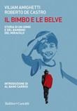 Il bimbo e le belve. Storia di un uomo e del bambino del miracolo Ebook di  Viliam Amighetti, Roberto De Castro