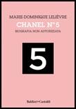 Chanel Nº 5. Biografia non autorizzata Ebook di  Marie-Dominique Lelièvre