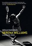 Serena Williams. La regina del tennis Ebook di  Gerald Marzorati
