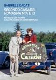 Secondo Casadei, «Romagna mia» e io. In viaggio con mamma sulle tracce di un genio semplice Ebook di  Gabriele Dadati