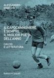 Il capocannoniere è sempre il miglior poeta dell'anno. Calcio e letteratura Ebook di  Alessandro Gnocchi