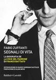 Segnali di vita. La biografia de «La voce del padrone» di Franco Battiato Ebook di  Fabio Zuffanti