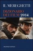 Il Mereghetti. Dizionario dei film 2014 Libro di  Paolo Mereghetti