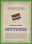 Mytunes. Come salvare il mondo, una canzone alla volta Libro di  Maurizio Blatto