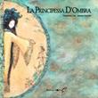 La principessa D'Ombra Libro di  Valentina Lini