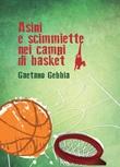 Asini e scimmiette nei campi di basket Libro di  Gaetano Gebbia