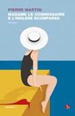 Madame le commissarie e l'inglese scomparso Ebook di  Pierre Martin
