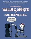 Wallo & Morte in palestra per finta Ebook di Mirko's Scribbles