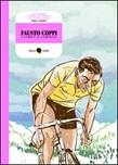 Fausto Coppi, l'uomo e il campione