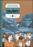 Vajont. Storia di una diga Libro di  Duccio Boscoli, Francesco Niccolini