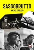 Sassobrutto Libro di  Michele Pelosi