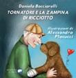 Tornatore e la zampina di Ricciotto. Ediz. illustrata Libro di  Daniela Bocciarelli