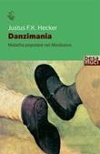 Danzimania. Malattia popolare nel Medioevo Libro di  Justus Friedrich Karl Hecker