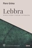 Lebbra. Scienza, storia, costume, letteratura Libro di  Piero Grima