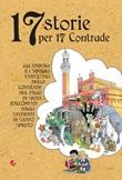 17 storie per 17 contrade. Gli animali e i simboli fantastici delle contrade del Palio di Siena raccontati dagli studenti di Santo Spirito Libro di