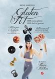 Gluten fit. 100% senza glutine, 100% facili e gustose. Ediz. a spirale Libro di  Irene Marziali