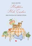 Maddalena e Mela Casulana. Una favola su Casole d'Elsa Libro di  Giulia Meattini