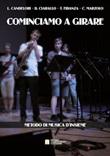 Cominciamo a girare. Metodo di musica d'insieme Libro di  Luigi Candelori, Davide Ciarallo, Toni Fidanza, Claudio Marzolo