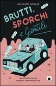 Brutti, sporchi e gentili Libro di  Guillaume Guéraud