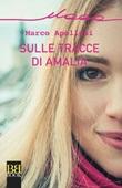 Sulle tracce di Amalia Ebook di  Marco Apolloni
