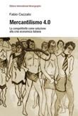Mercantilismo 4.0. La competitività come soluzione alla crisi economica italiana Libro di  Fabio Cazzato