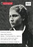 Anna Kuliscioff: donna, rivoluzionaria, medico. Storia della dottora dei poveri nella medicina del suo tempo Libro di  Francesca Zazzara