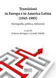 Transizioni in Europa e in America Latina (1945-1995). Storiografia, politica, istituzioni Ebook di