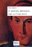 Il pensiero demiurgico. Saggi su Filippo Burzio Ebook di  Paolo Bagnoli