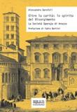 Oltre la carità: lo spirito del Risorgimento. La Società Operaja di Arezzo Ebook di  Alessandro Garofoli