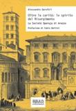 Oltre la carità: lo spirito del Risorgimento. La Società Operaja di Arezzo Libro di  Alessandro Garofoli