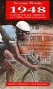1948 l'anno che ha cambiato la storia degli italiani Libro di  Edoardo Pittalis