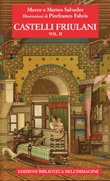 Castelli friulani. Vol. 2: Libro di  Marco Salvador, Matteo Salvador