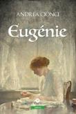 Eugénie Ebook di  Andrea Cionci