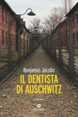 Il dentista di Auschwitz Ebook di  Benjamin Jacobs