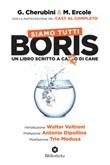 Siamo tutti Boris. Un libro scritto a cazzo di cane Ebook di  Gianluca Cherubini, Marco Ercole