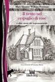 Il vento nel cespuglio di rose Ebook di  Mary Wilkins Freeman