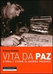 Vita da Paz. Storia e storie di Andrea Pazienza Libro di  Franco Giubilei