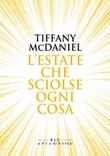 L' estate che sciolse ogni cosa Ebook di  Tiffany McDaniel