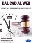 Dal Cad al Web. Il codice dell'amministrazione digitale per tutti Ebook di  Andrea Gandini, Andrea Gandini, Andrea Gandini