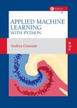 Applied machine learning with Python Libro di  Andrea Giussani