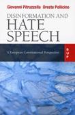 Disinformation and hate speech. A European Constitutional Libro di  Giovanni Pitruzzella, Oreste Pollicino