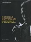 Marcello Mastroianni nelle fotografie di Tazio Secchiaroli