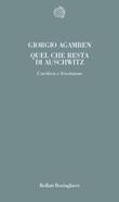 Quel che resta di Auschwitz. L'archivio e il testimone. Homo sacer Libro di  Giorgio Agamben