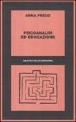 Psicoanalisi ed educazione Libro di  Anna Freud